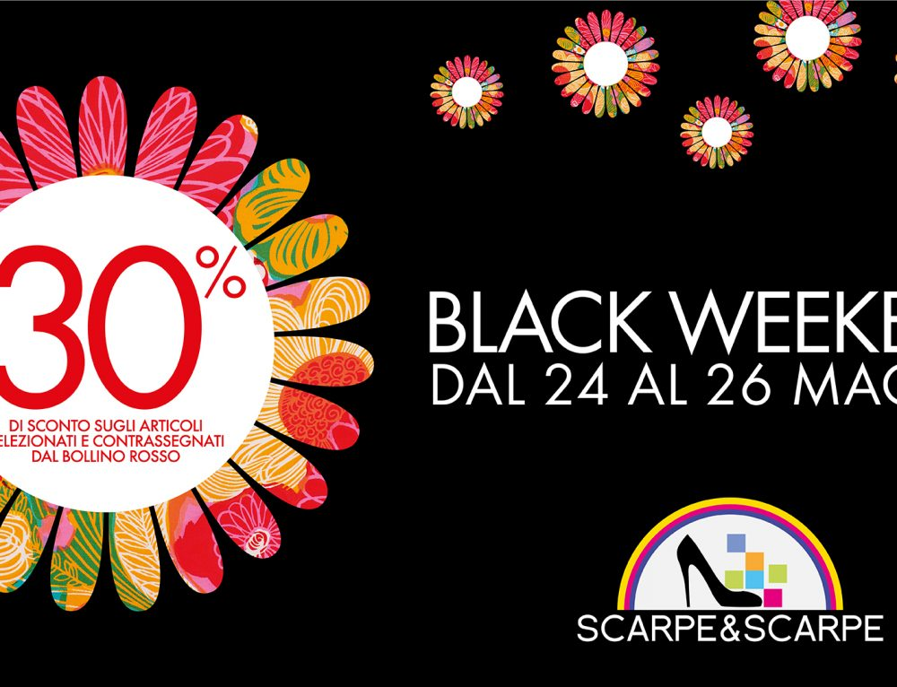 Black week-end Scarpe & Scarpe 24-26 Maggio