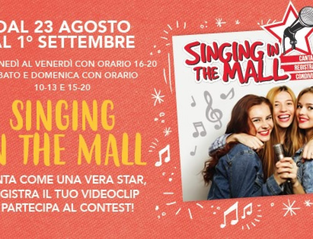 Singing in the Mall – dal 23 Agosto al 1 Settembre
